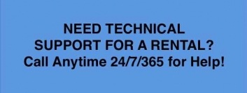 for technical rental support, call any day and time for help